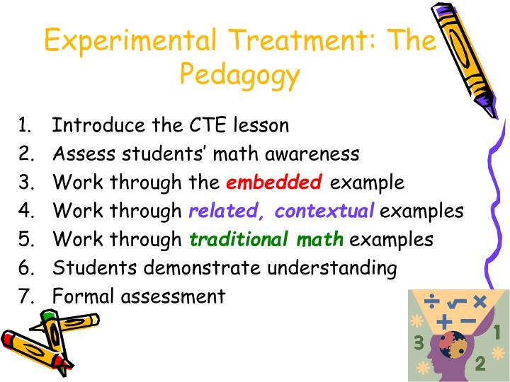 Experimental Treatment: The Pedagogy