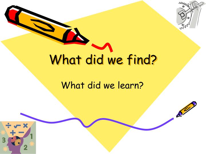 What did we find?