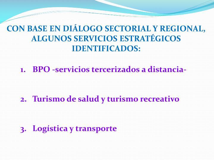 Con base en diálogo sectorial y regional, algunos servicios estratégicos identificados: