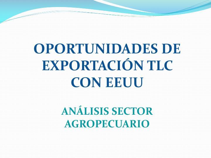 OPORTUNIDADES DE EXPORTACIÓN TLC