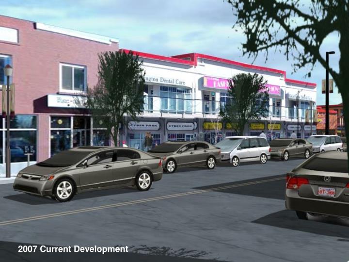 2007 Current Development
