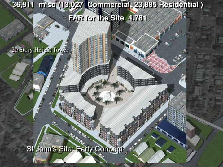 36,911  m sq (13,027  Commercial, 23,885 Residential )