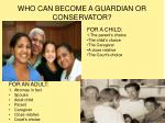 who can become a guardian or conservator