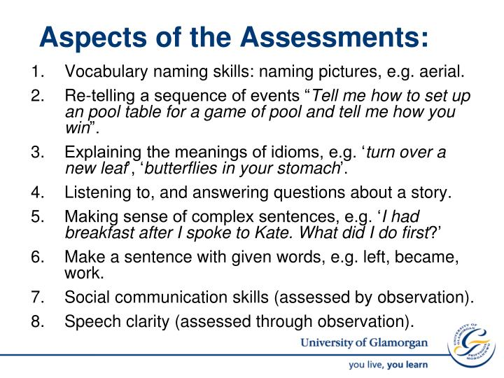 Aspects of the Assessments: