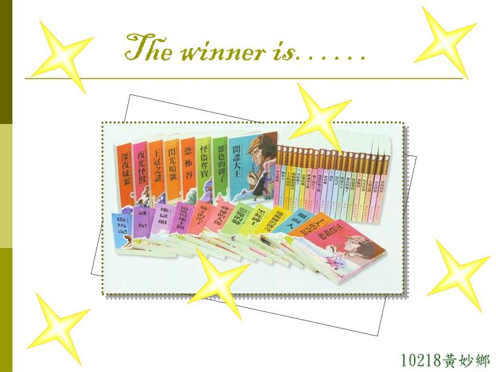 The winner is……
