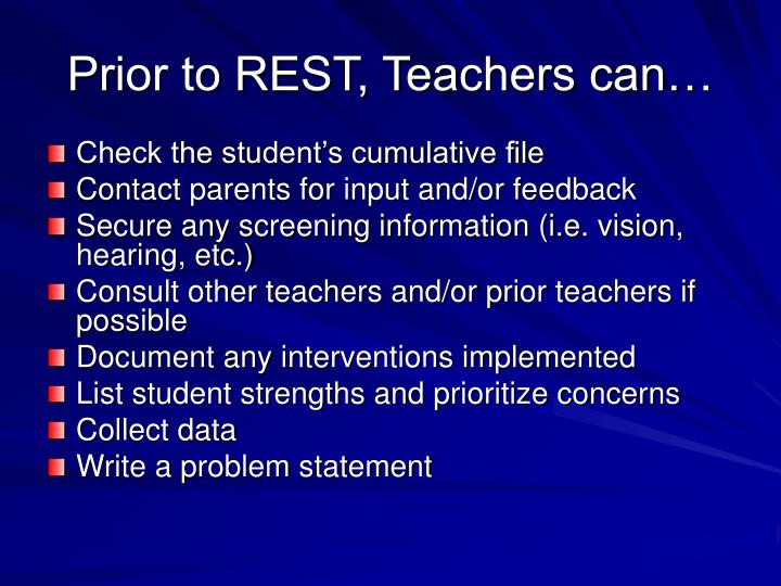 Prior to REST, Teachers can…