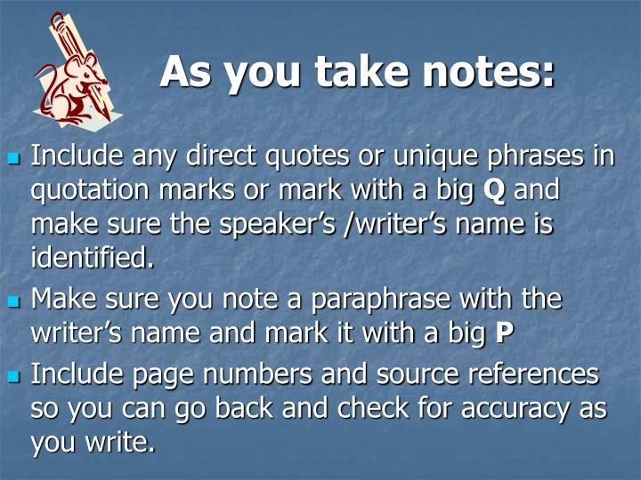 As you take notes: