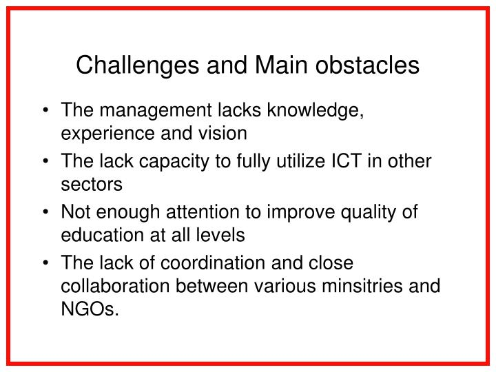 Challenges and Main obstacles
