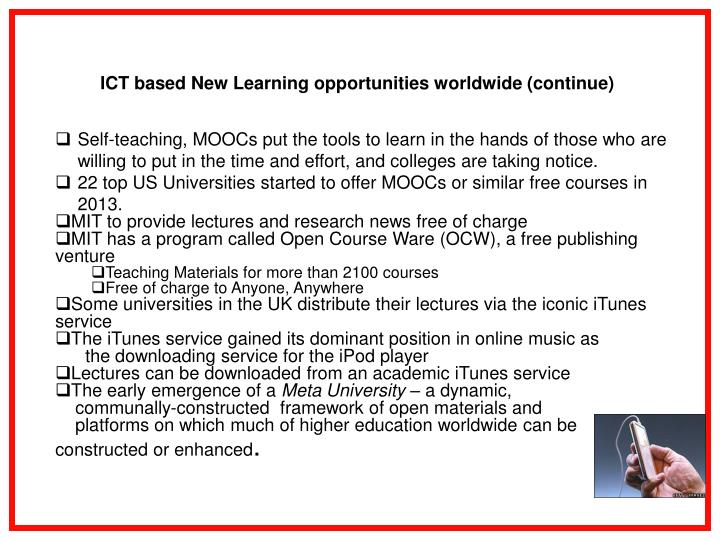 ICT based New Learning opportunities worldwide (continue)