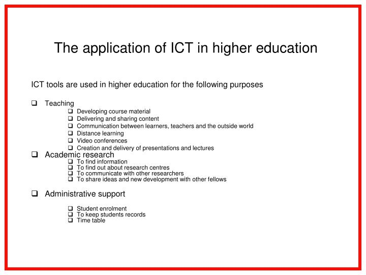 The application of ICT in higher education