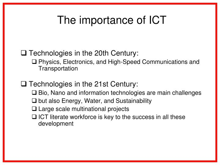 The importance of ICT