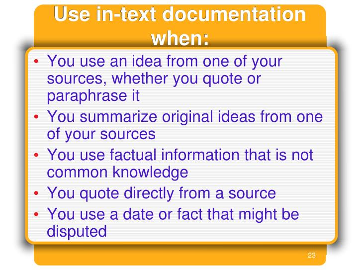Use in-text documentation when: