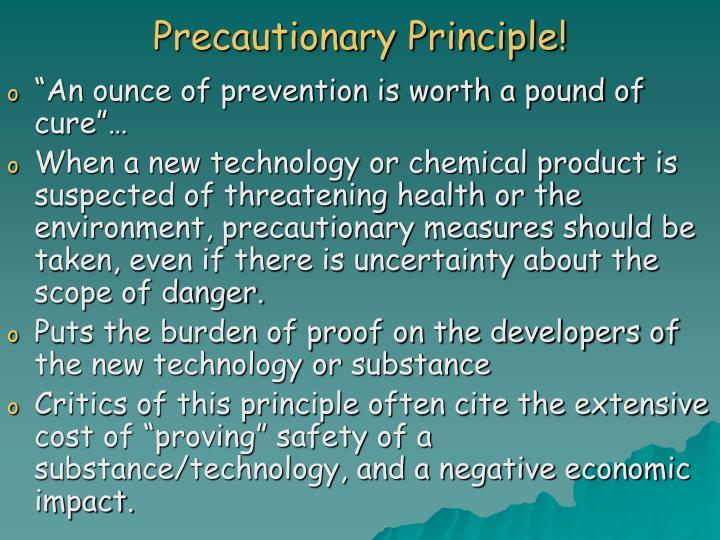 Precautionary Principle!