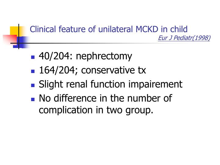 Clinical feature of unilateral MCKD in child