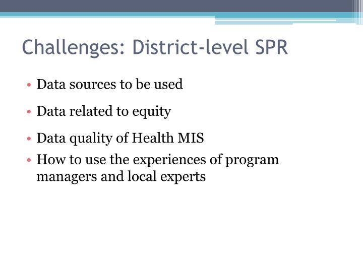 Challenges: District-level SPR