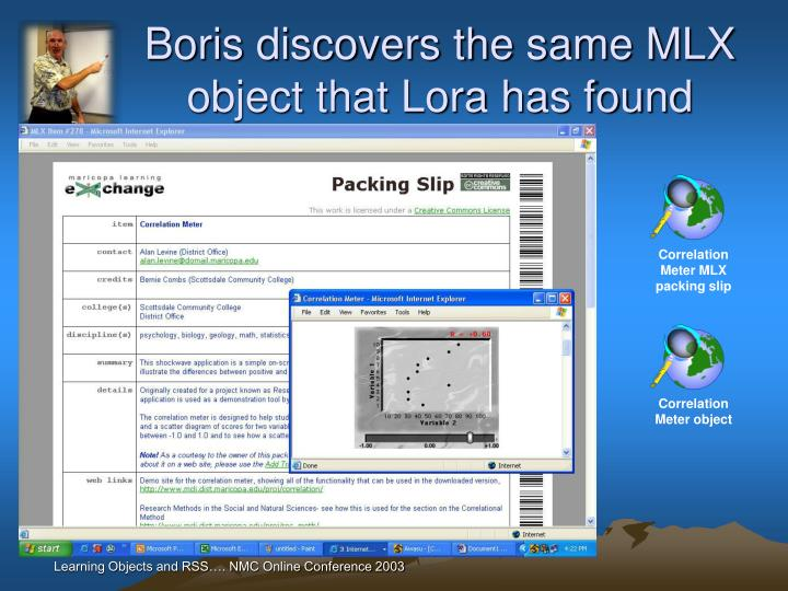 Boris discovers the same MLX object that Lora has found