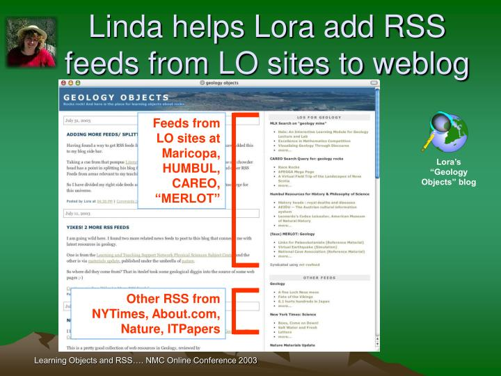 Linda helps Lora add RSS feeds from LO sites to weblog