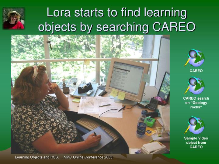 Lora starts to find learning objects by searching CAREO