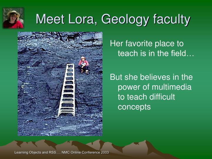 Meet Lora, Geology faculty