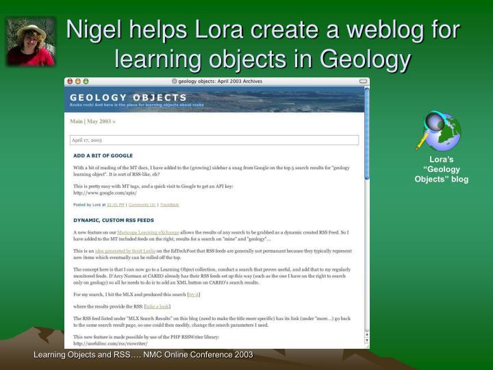 Nigel helps Lora create a weblog for learning objects in Geology