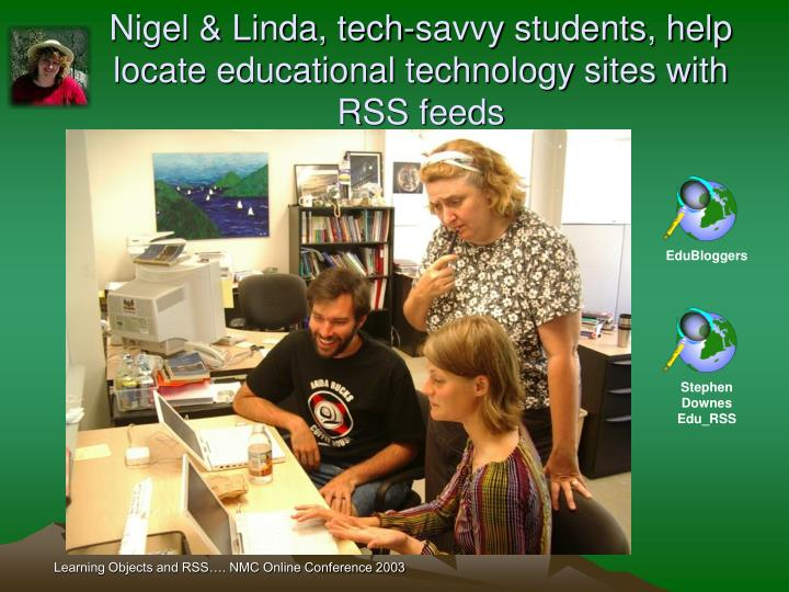 Nigel & Linda, tech-savvy students, help locate educational technology sites with RSS feeds