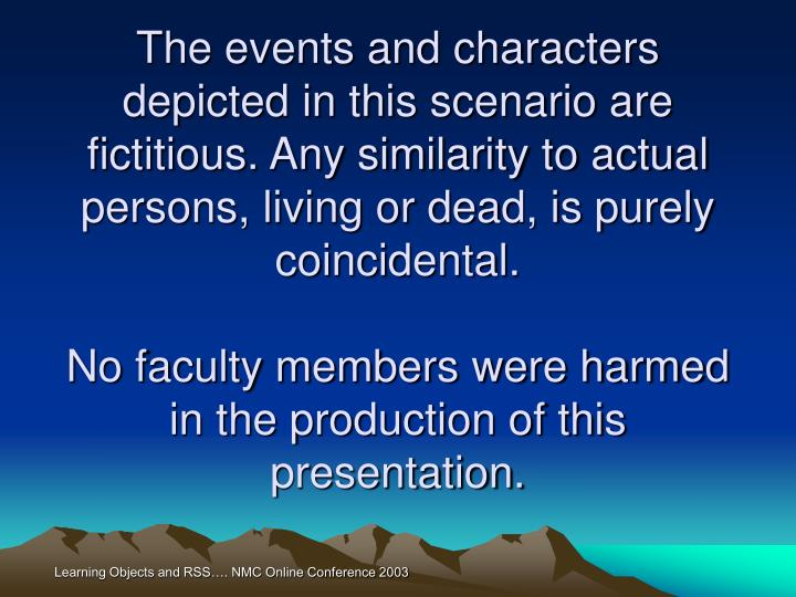 The events and characters depicted in this scenario are fictitious. Any similarity to actual persons, living or dead, is purely coincidental.