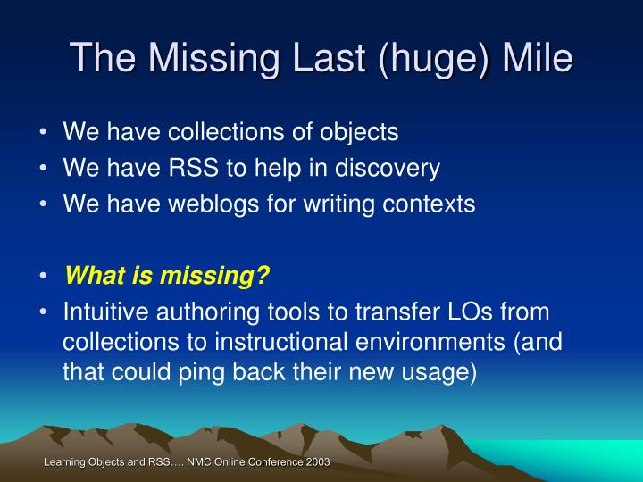 The Missing Last (huge) Mile