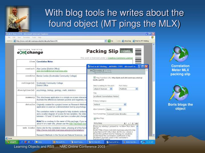 With blog tools he writes about the found object (MT pings the MLX)