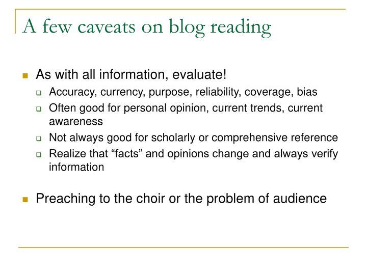 A few caveats on blog reading
