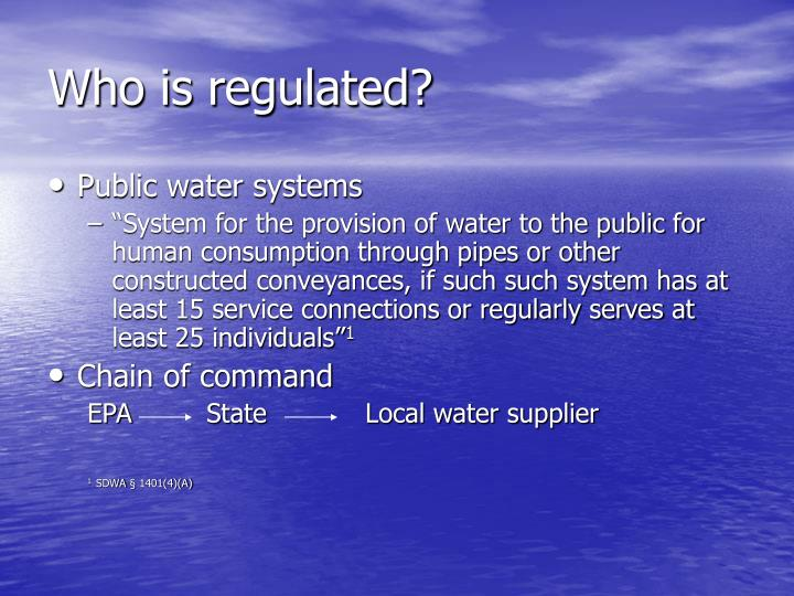 Who is regulated?