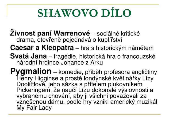 SHAWOVO DÍLO