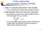 a fully polynomial approximation scheme fptas