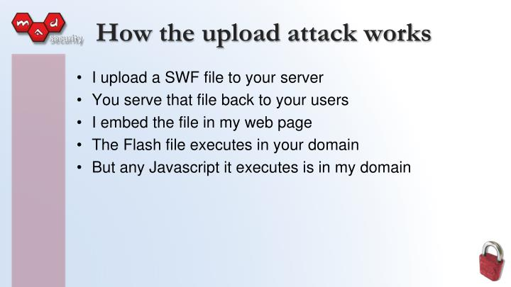 How the upload attack works