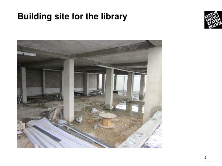 Building site for the library