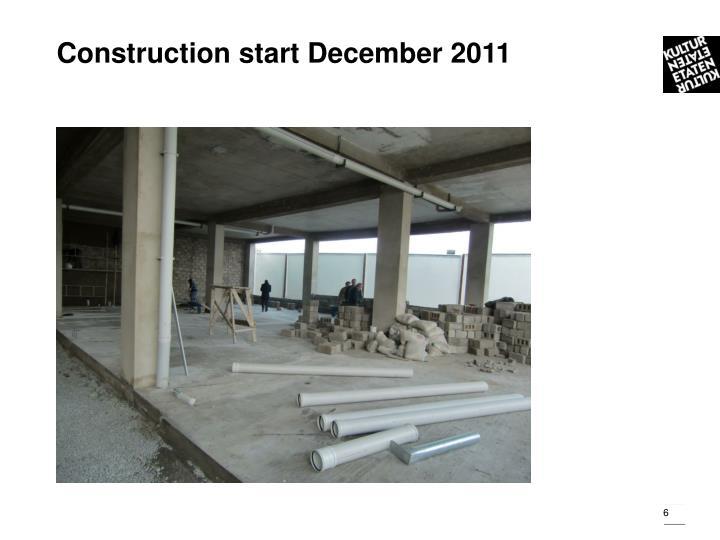 Construction start December 2011