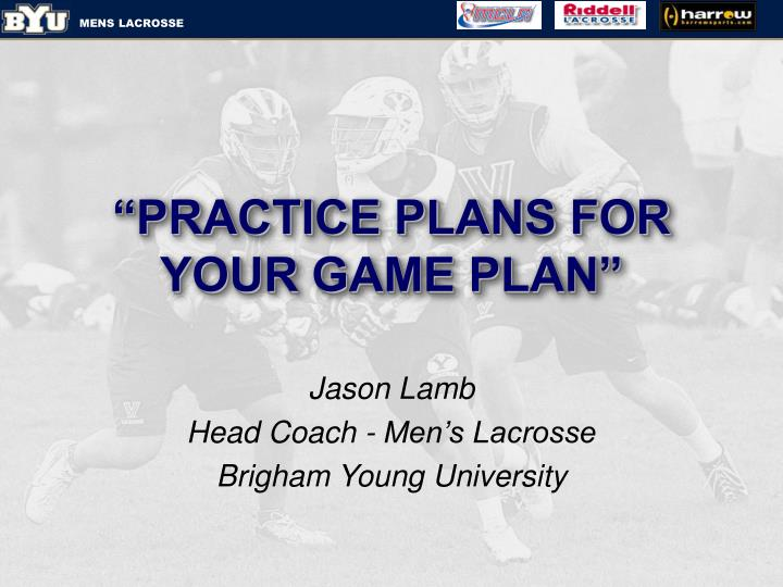 """""""PRACTICE PLANS FOR YOUR GAME PLAN"""""""