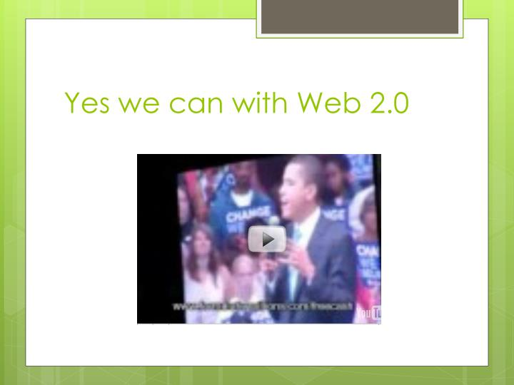 Yes we can with Web 2.0