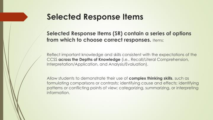 Selected Response Items