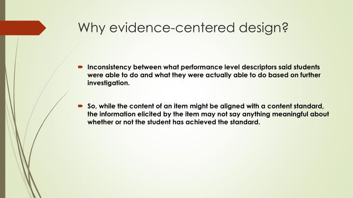 Why evidence-centered design?