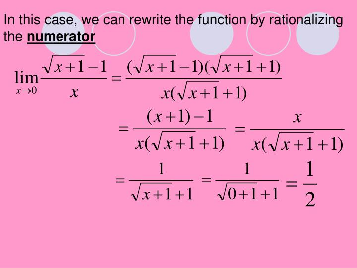 In this case, we can rewrite the function by rationalizing the