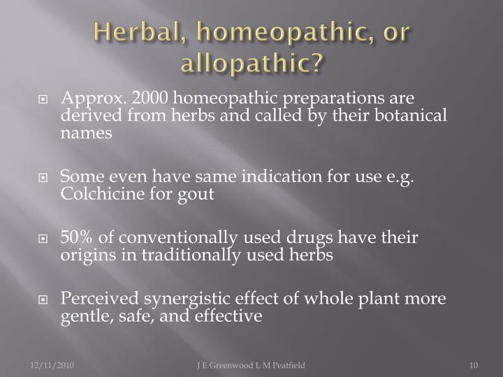 Herbal, homeopathic, or allopathic?