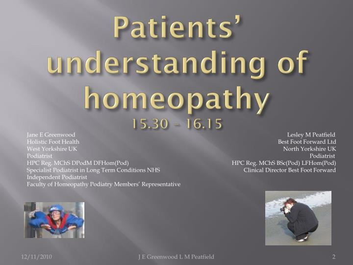 Patients understanding of homeopathy 15 30 16 15