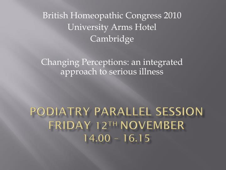 Podiatry parallel session friday 12 th november 14 00 16 15