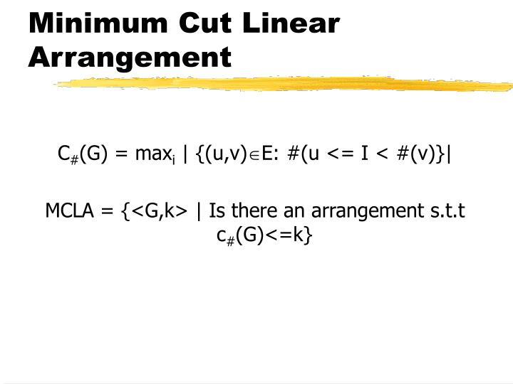 Minimum Cut Linear Arrangement