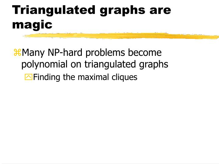 Triangulated graphs are magic