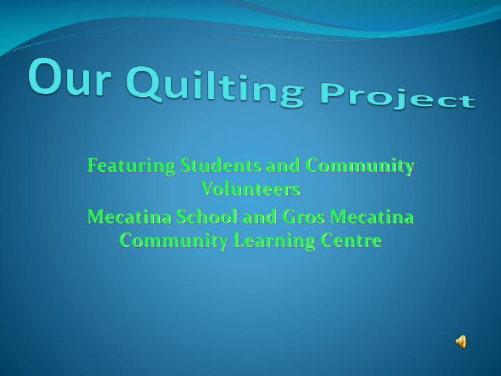 Our Quilting Project