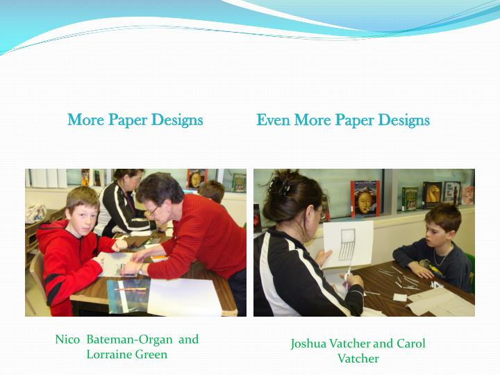 More Paper Designs