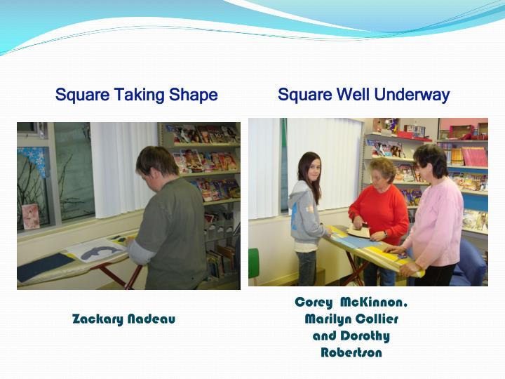 Square Taking Shape