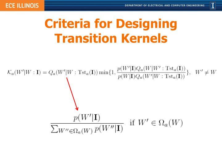 Criteria for Designing Transition Kernels