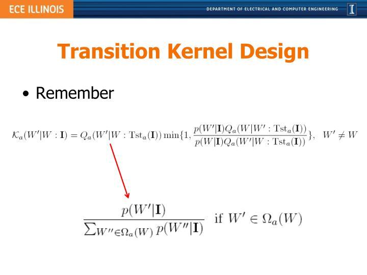 Transition Kernel Design